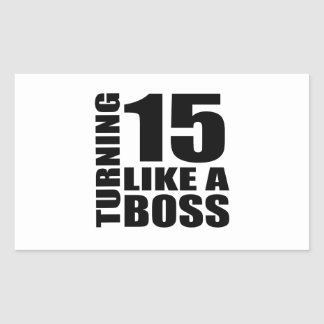 Turning 15 Like A Boss Birthday Designs Rectangular Sticker