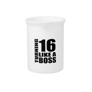 Turning 16 Like A Boss Birthday Designs Pitcher