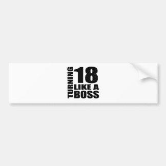 Turning 18 Like A Boss Birthday Designs Bumper Sticker