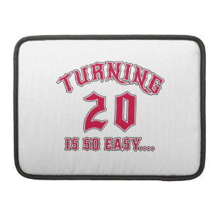 Turning 20 Is So Easy Birthday Sleeve For MacBook Pro