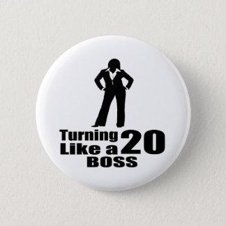 Turning 20 Like A Boss Pinback Button