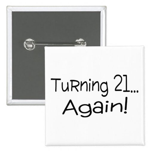 Turning 21 Again Buttons
