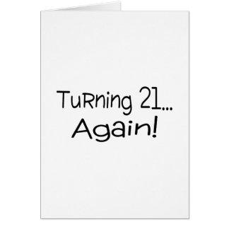 Turning 21 Again Greeting Card