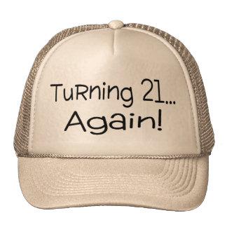 Turning 21 Again Hats