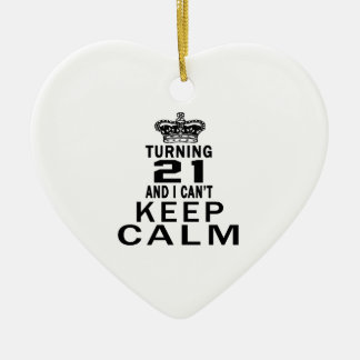 Turning 21 and i can't keep calm ceramic ornament