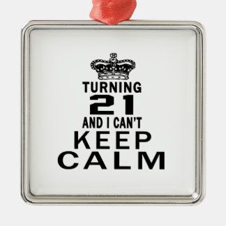 Turning 21 and i can't keep calm metal ornament