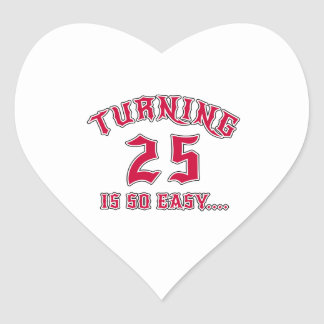 Turning 25 Is So Easy Birthday Heart Sticker