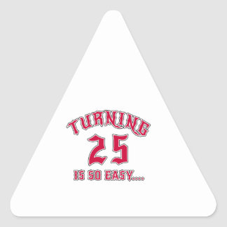 Turning 25 Is So Easy Birthday Triangle Sticker