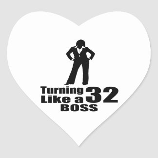 Turning 32 Like A Boss Heart Sticker