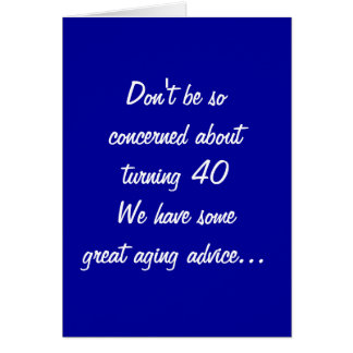 TURNING 40-DON'T WORRY CARD