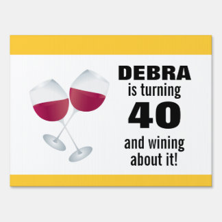 Turning 40 & Wining with Red Wine Glasses Yard Signs