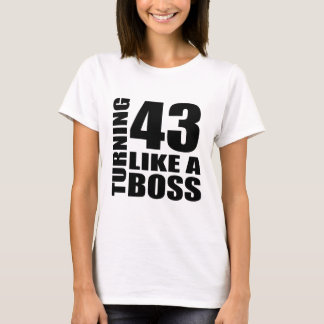 Turning 43 Like A Boss Birthday Designs T-Shirt