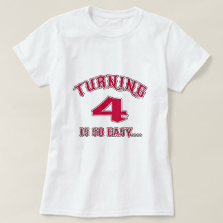 Turning 4 Is So Easy Birthday T Shirt