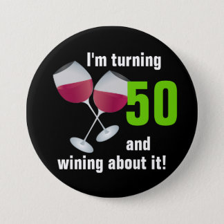 Turning 50 and wining with red wine glasses button