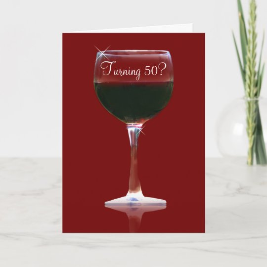 Turning 50 Funny Wine Birthday Card Zazzle
