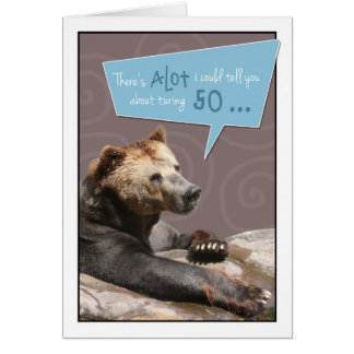 Turning 50 Humorous Birthday Card with Grizzly Det