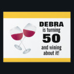 "Turning 50 &amp; Wining with Red Wine Glasses Sign<br><div class=""desc"">This yard sign features two glasses of red wine and the customizable text that reads: Debra is turning 50 and wining about it! It&#39;s perfect way to say Happy Birthday to that special person in your life who loves to drink wine.</div>"