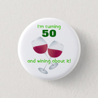 Turning 50 with wine glasses button