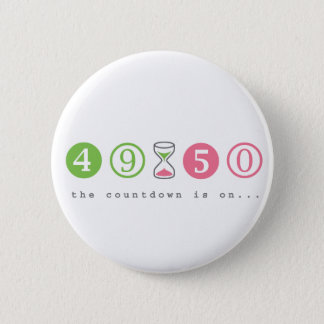 Turning 50 Years Old Button