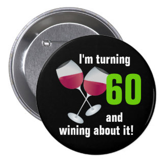 Turning 60 and wining with red wine glasses button