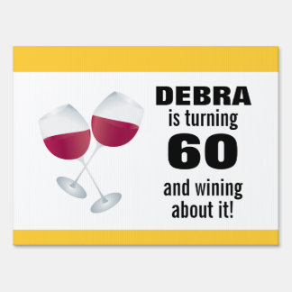 Turning 60 & Wining with Red Wine Glasses Yard Sign