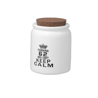 Turning 62 and i can't keep calm candy jars