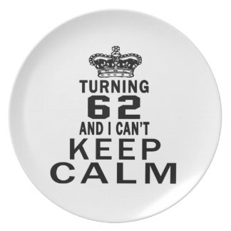 Turning 62 and i can't keep calm plates