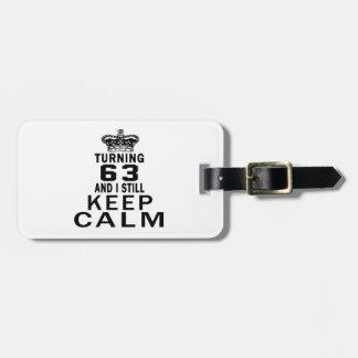 Turning 63 and i still keep calm travel bag tag