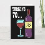 """Turning 70 Wine 70th Birthday Card<br><div class=""""desc"""">Turning 70 Is Just One More Thing To Wine About featuring a wine bottle and glass cartoon. Great for a wine lover turning seventy years old.</div>"""