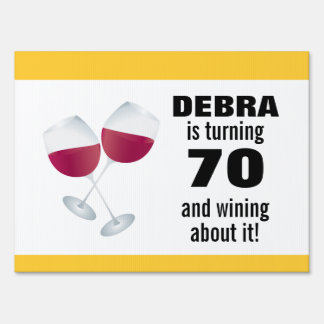 Turning 70 & Wining with Red Wine Glasses Yard Signs