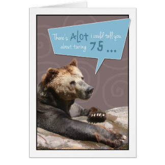 Turning 75 Humorous Birthday Card with Grizzly Det