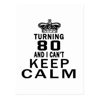 Turning 80 and i can't keep calm postcards