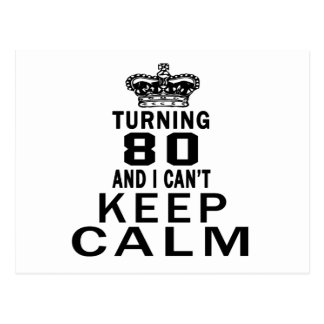 Turning 80 and i can't keep calm post card