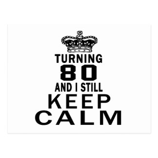 Turning 80 and i still keep calm post card