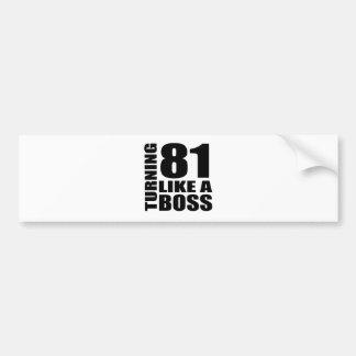Turning 81 Like A Boss Birthday Designs Bumper Sticker