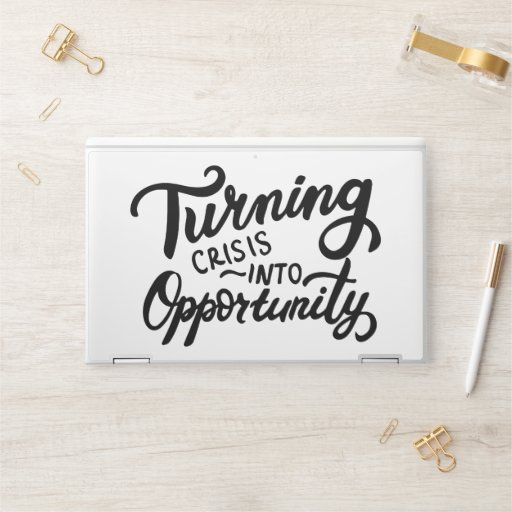 Turning Crisis Into Opportunity HP Laptop Skin