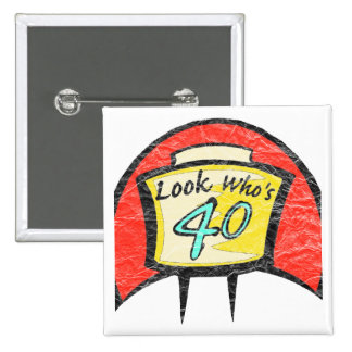 Turning Forty 40th Birthday Gifts Button