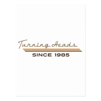 Turning heads since 1985 postcard