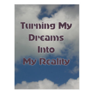 Turning Your Dreams Into Reality Postcard