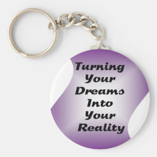 Turning Your Dreams into Your Reality Keychain