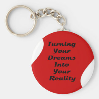 Turning Your Dreams into Your Reality Keychains