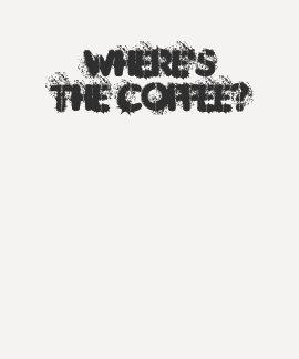 ¿Turno de noche Enfermera-donde el café? Camisetas