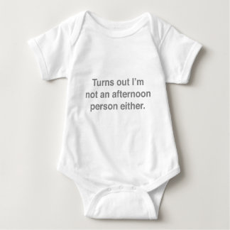 Turns Out I'm Not An Afternoon Person Either Baby Bodysuit