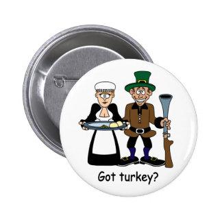 ¿Turquía conseguida? Botón de la acción de gracias Pins