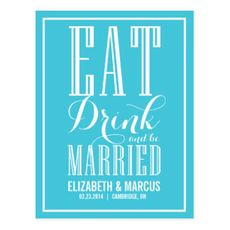 Turquoise Eat Drink Married Save the Date Postcard