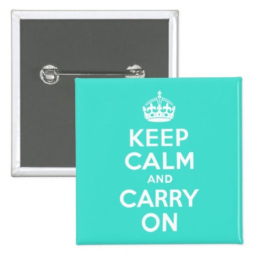 Turquoise Keep Calm and Carry On 2 Inch Square Button