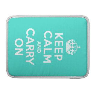 Turquoise Keep Calm and Carry On Sleeves For MacBooks