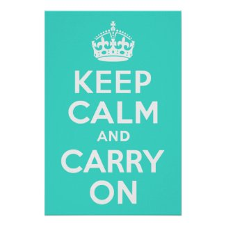 Turquoise Keep Calm and Carry On Poster