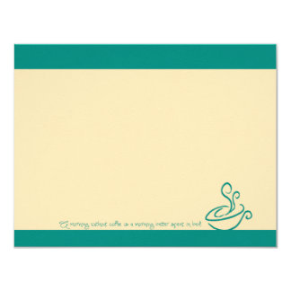 "Turquoise Morning Without Coffee Cup Note Cards 4.25"" X 5.5"" Invitation Card"
