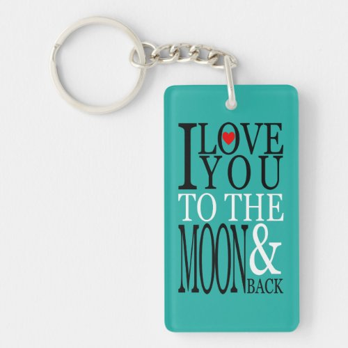 Turquoise Photo I Love You to the Moon and Back Keychain